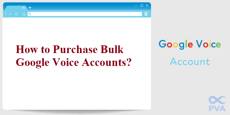 How to Purchase Bulk Google Voice Accounts?