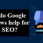 How do Google Reviews help for Local SEO?